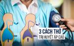 Bạn có biết: 3 cách thở trị cao huyết áp hiệu quả?